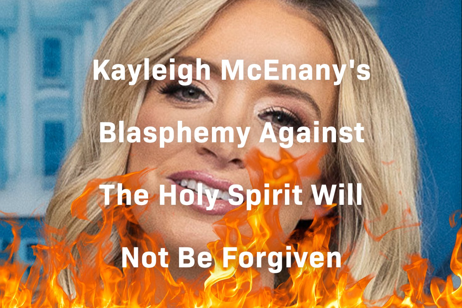 Kayleigh Mcenany S Blasphemy Against The Holy Spirit Will Not Be Forgiven Frank Schaeffer Official Blog
