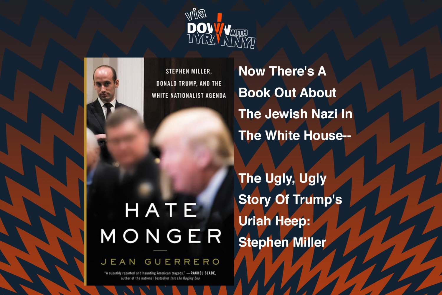 Via Down With Tyranny Now There S A Book Out About The Jewish Nazi In The White House The Ugly Ugly Story Of Trump S Uriah Heep Stephen Miller Frank Schaeffer Official Blog